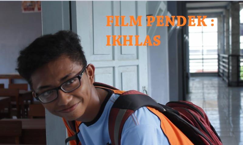 FILM PENDEK : IKHLAS